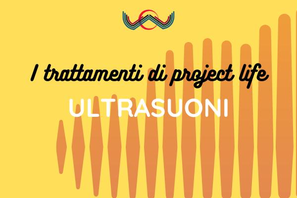 Projectlife Trattamenti Ultrasuoni