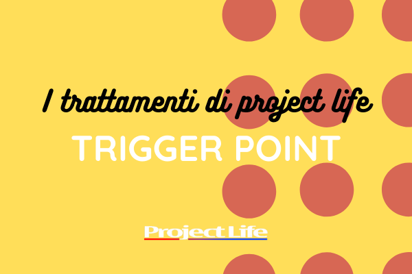Projectlife Trattamenti Trigger Point
