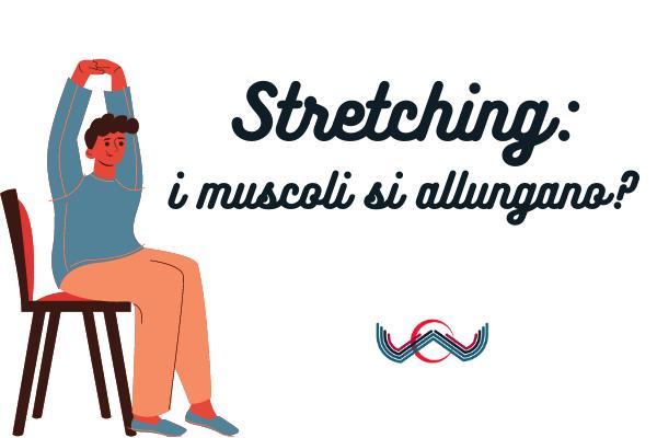 Stretching: Come E Quando Praticarlo