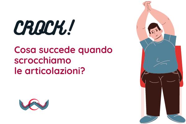 CROCK…Cosa Succede Quando Scrocchiamo Le Articolazioni?